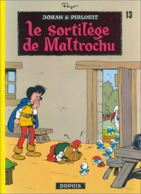 """Afficher """"Johan et Pirlouit n° 13 Sortilège de Maltrochu (Le)"""""""
