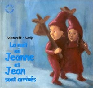 """Afficher """"Lutins des bois La nuit où Jeanne et Jean sont arrivés"""""""