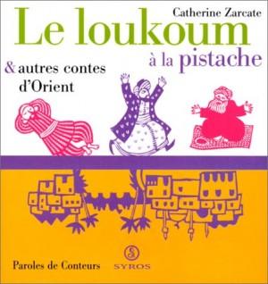 """Afficher """"Le loukoum à la pistache et autres contes d'Orient"""""""