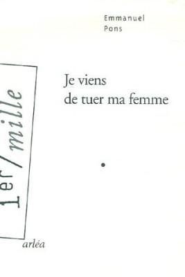 vignette de 'Je viens de tuer ma femme (Emmanuel Pons)'