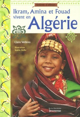 "Afficher ""Ikram, Amina, et Fouad vivent en Algérie"""