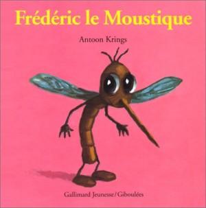 """Afficher """"Frédéric le moustique"""""""