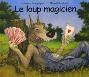 """Afficher """"Le loup magicien"""""""