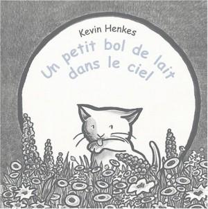"""Afficher """"Un petit bol de lait dans le ciel"""""""