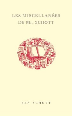 """Afficher """"Les miscellanées de Mr. Schott"""""""