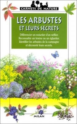 """Afficher """"Les arbustes et leurs secrets"""""""
