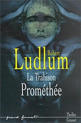 """Afficher """"La trahison Prométhée"""""""