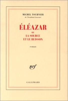 """Afficher """"Éléazar ou La source et le buisson"""""""