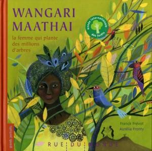 """Afficher """"Wangari Maathai, la femme qui plante des millions d'arbres"""""""