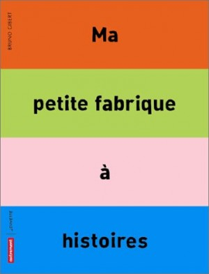 """Afficher """"Ma petite fabrique à histoires"""""""