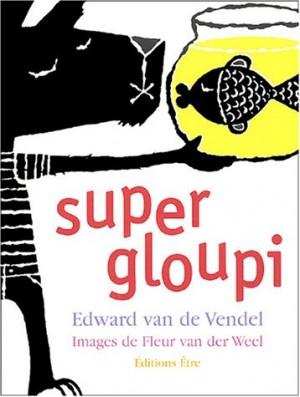 vignette de 'Super Gloupi (Edward van de Vendel)'