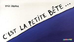 """Afficher """"C'est la petite bête"""""""