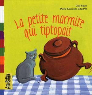 vignette de 'La petite marmite qui tiptopait (Bigot, Gigi)'
