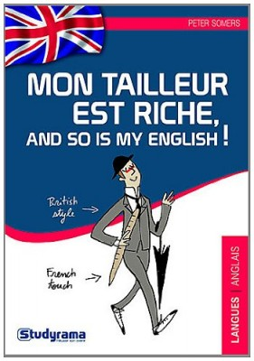 "Afficher ""Mon tailleur est riche, and so is my English !"""