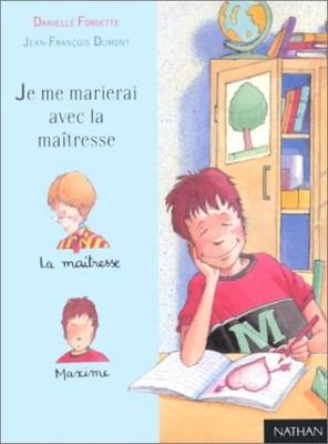 """Afficher """"Je me marierai avec la maîtresse"""""""