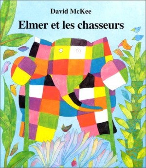 """Afficher """"Elmer et les chasseurs"""""""