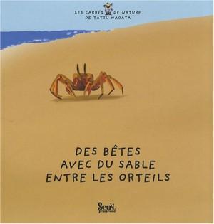"""Afficher """"Les carrés de nature de Tatsu Nagata Des bêtes avec du sable entre les orteils"""""""