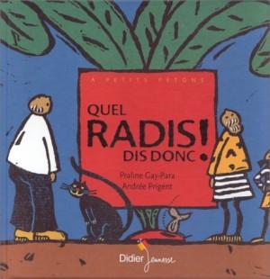 """Afficher """"Quel radis dis donc !"""""""