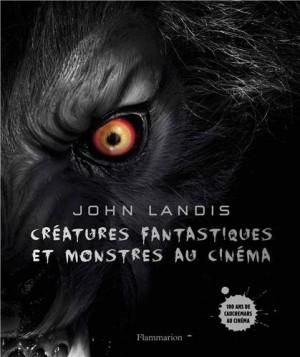 vignette de 'Créatures fantastiques et monstres au cinéma (John Landis)'