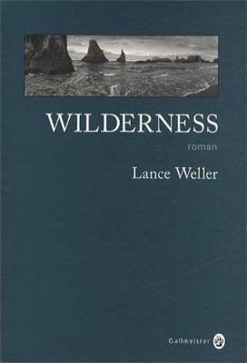 vignette de 'Wilderness (Lance Weller)'