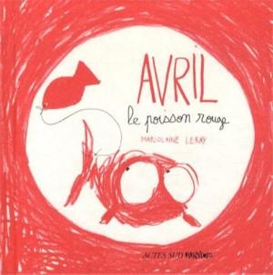 """Afficher """"Avril, le poisson rouge"""""""