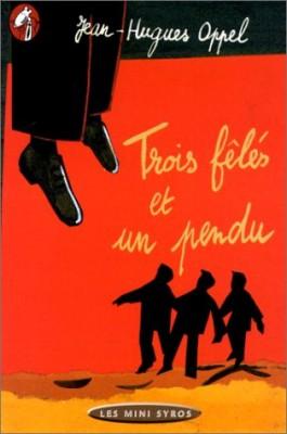 """Afficher """"Trois fêlés et un pendu"""""""