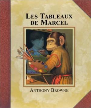 """Afficher """"Les tableaux de Marcel"""""""