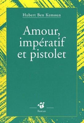"""Afficher """"Amour, impératif et pistolet"""""""
