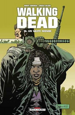"Afficher ""Walking dead n° 16 Un vaste monde : 16"""