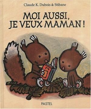 """Afficher """"Moi aussi, je veux maman !"""""""