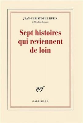 vignette de 'Sept histoires qui reviennent de loin (Jean-Christophe RUFIN)'