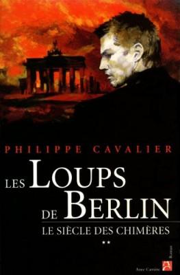 """Afficher """"Le Siècle des chimères n° 2 Les Loups de Berlin"""""""