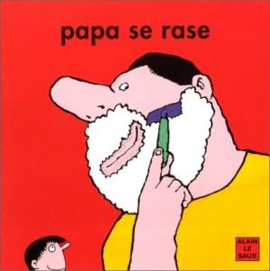 """Afficher """"Papa se rase"""""""