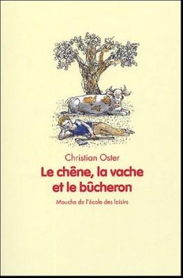 """Afficher """"Le chêne, la vache et le bûcheron"""""""