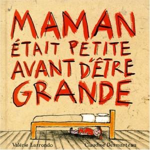 """Afficher """"Maman était petite avant d'être grande"""""""