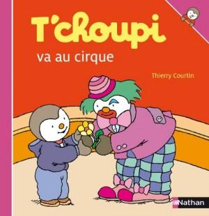 """Afficher """"T'choupi (album) n° 26 T'choupi va au cirque"""""""