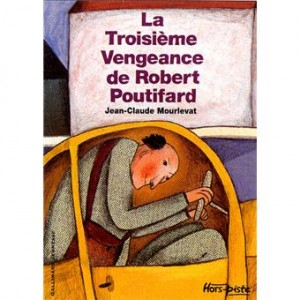 """Afficher """"La troisième vengeance de Robert Poutifard"""""""