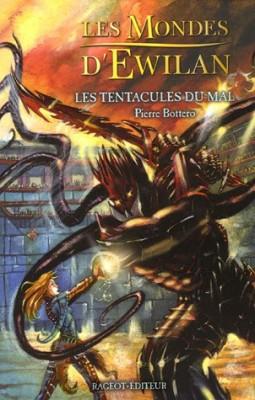 """Afficher """"Les Mondes D'Ewilan n° 03 Les tentacules du mal"""""""