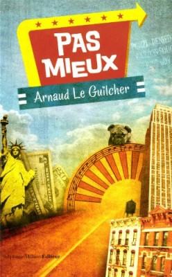 vignette de 'Pas mieux (Arnaud Le Guilcher)'