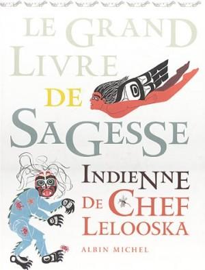 vignette de 'Le grand livre de sagesse Indienne de Chef Leloosk (Josiane Deschamps)'
