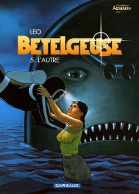 """Afficher """"Bételgeuse n° 5 L'autre"""""""