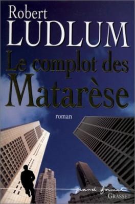 """Afficher """"Le complot des Matarèse"""""""