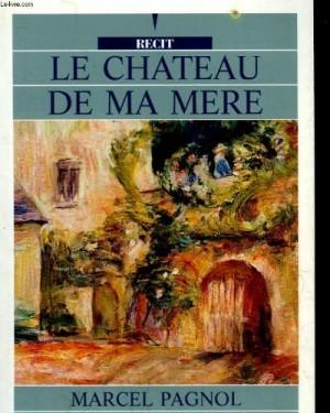 """Afficher """"Le Château de ma mère"""""""