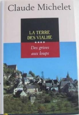 """Afficher """"Les gens de Saint-Libéral n° 4 La terre des Vialhe"""""""