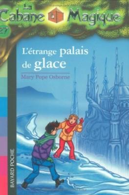 """Afficher """"Cabane magique (La) n° 27 Etrange palais de glace (L')"""""""