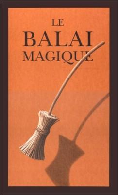 """Afficher """"balai magique (Le)"""""""