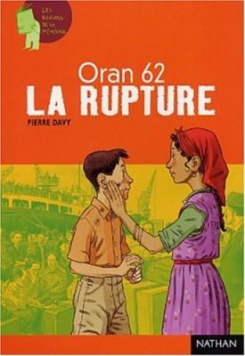 """Afficher """"La rupture : Oran 62"""""""