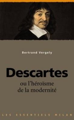 """Afficher """"Descartes ou L'héroïsme de la modernité"""""""