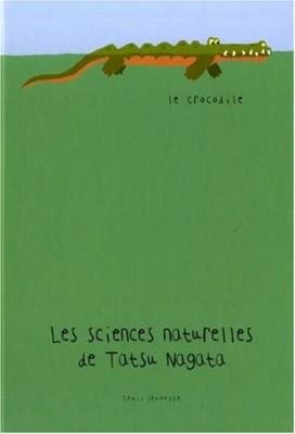 """Afficher """"Les sciences naturelles de Tatsu Nagata Le crocodile"""""""