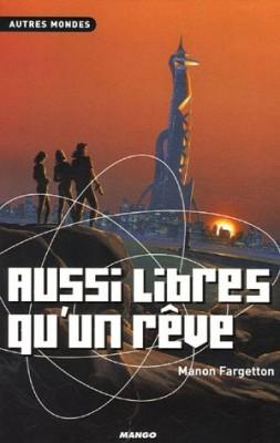 vignette de 'Aussi libres qu'un rêve (Manon Fargetton)'